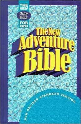 The New Adventure Bible/New Revised Standard Version/the NRSV Study Bible for Kids