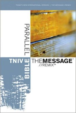 TNIV The Message//REMIX Parallel Bible