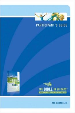 The Bible in 90 Days: Whole-Church Challenge Participant's Guide: 14 Sessions