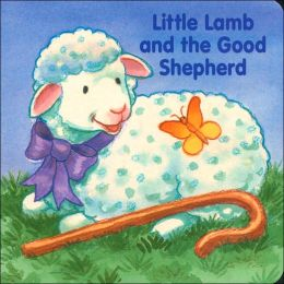 Little Lamb and the Good Shepherd