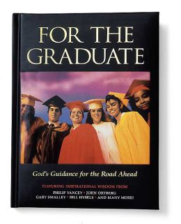 For the Graduate: God's Guidance for the Road Ahead