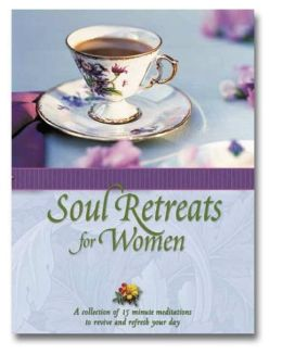 Soul Retreats for Women: 15 Minute Meditations to Revive and Refresh Your Day