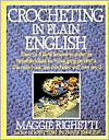 Crocheting in Plain English: Easy-To-Follow Lessons in Patterns, Sensible Solutions to Nagging Problems, the Only Book Any Crocheter Will Ever Need