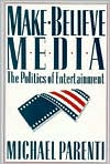 Make-Believe Media: The Politics of Entertainment
