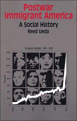 Postwar Immigrant America: A Social History