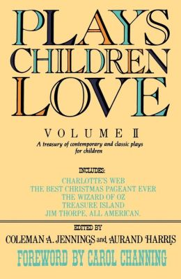 Plays Children Love, Volume 2: A Treasury of Contemporary and Classic Plays for Children