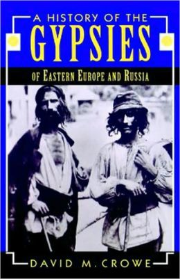 History Of The Gypsies Of Eastern Europe And Russia