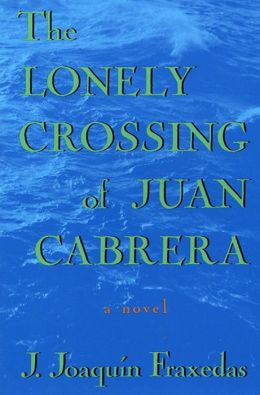 Lonely Crossing of Juan Cabrera: A Novel