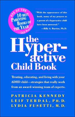 The Hyperactive Child Book Treating Educating And Living With An ADHD Child