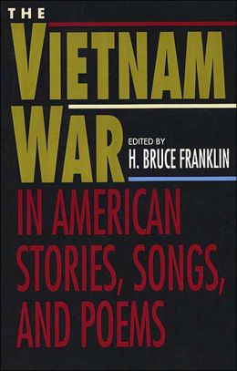 The Vietnam War in American Stories, Songs, and Poems