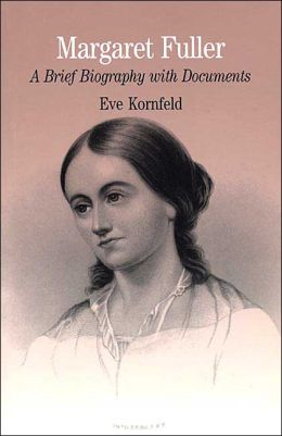 Margaret Fuller: A Brief Biography with Documents