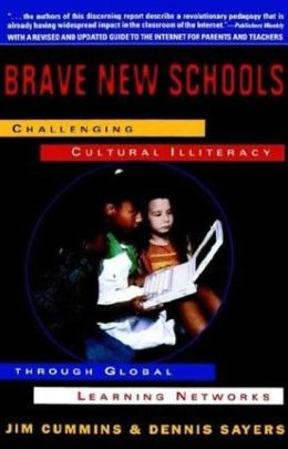 Brave New Schools; Challenging Cultural Illiteracy through Global Learning Networks