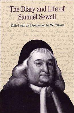 Diary and Life of Samuel Sewall
