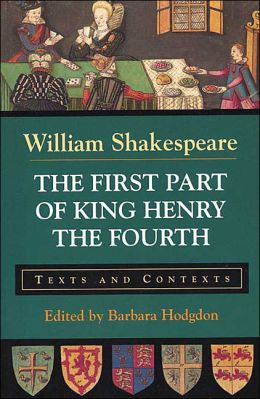 The First Part of King Henry the Fourth: Texts and Contexts