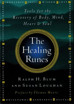 The Healing Runes: Tools For The Recovery Of Body, Mind, Heart, & Soul
