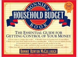 Bonnie's Household Budget Book: The Essential Workbook for Getting Control of Your Money
