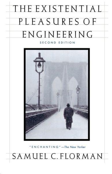 Existential Pleasures of Engineering