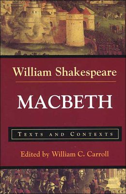 Macbeth: Texts and Contexts (Bedford Shakespeare Series)