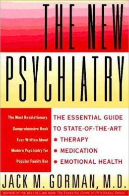 The New Psychiatry: The Essential Guide to State-of-the-Art Therapy, Medication, and Emotional Health
