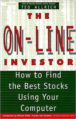 On-Line Investor: How to Find the Best Stocks Using Your Computer