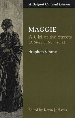 Maggie: A Girl of the Streets (A Bedford Cultural Edition)