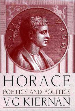 Horace: Poetics and Politics