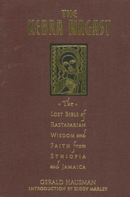 Kebra Nagast: The Book of Rastafarian Wisdom and Faith from Ethiopia and Jamaica
