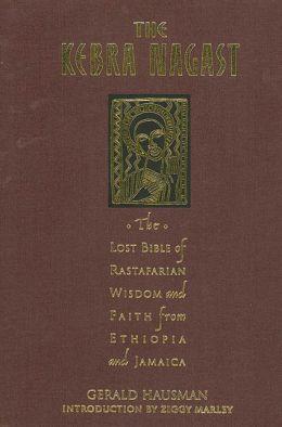 Kebra Nagast: The Book of Rastafarian Wisdom and Faith from Ethiopia and Jamaica