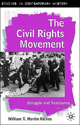 The Civil Rights Movement: Struggle and Resistance (Studies in Contemporary History Series)