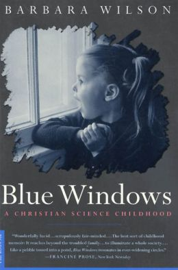 Blue Windows : A Christian Science Childhood