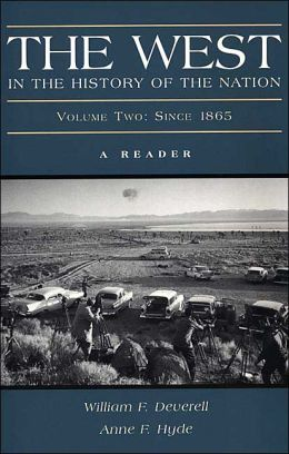 West in the History of the Nation: A Reader, Volume Two: Since 1865