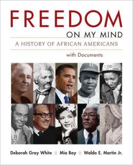 Freedom on My Mind, Combined Volume: A History of African Americans with Documents