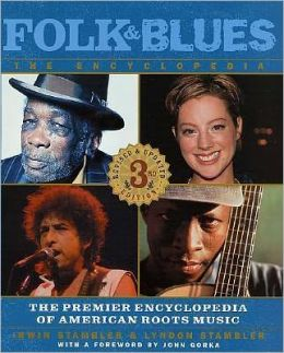 Folk and Blues: The Premier Encyclopedia of American Roots Music