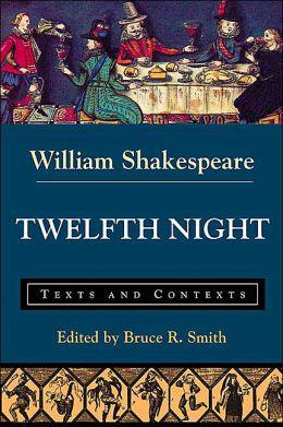 Twelfth Night: Texts and Contexts