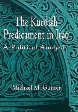 The Kurdish Predicament in Iraq: A Political Analysis