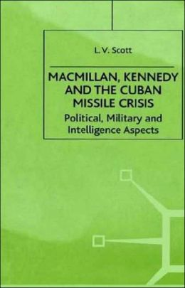 Macmillan, Kennedy, And The Cuban Missile Crisis