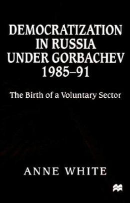 Democratization In Russia Under Gorbachev, 1985-91
