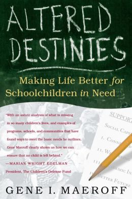 Altered Destinies: Making Life Better for Schoolchildren in Need