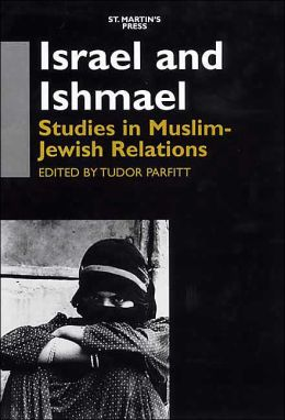 Israel and Ishmael: Studies in Muslim-Jewish Relations