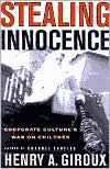 Stealing Innocence: Youth,Corporate Power and the Politics of Culture