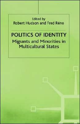 Politics of Identity: Migrants and Minorities in Multicultural States