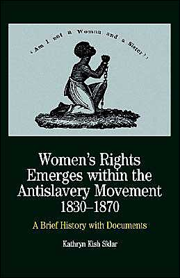 Women's Rights Emerges Within The Anti-Slavery Movement, 1830 - 1870