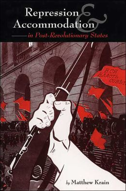 Repression and Accommodation in Post-Revolutionary States