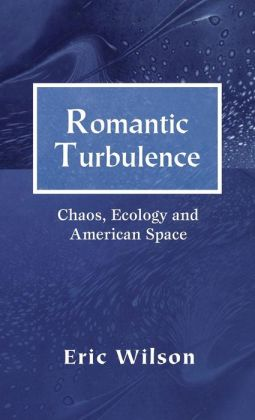 Romantic Turbulence: Chaos, Ecology, and American Space