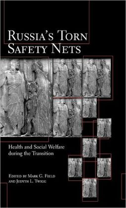 Russia's Torn Safety Nets: Health and Social Welfare During the Transition