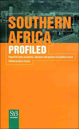 Southern Africa Profiled: Essential Facts on Society, Business, and Politics in South Africa