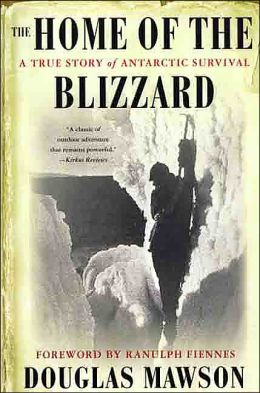 Home of the Blizzard: A True Story of Anarctic Survival