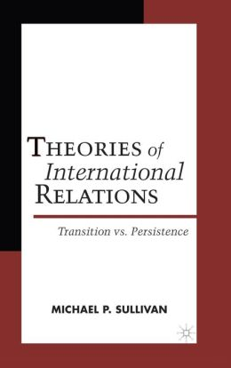 Theories of International Relations: Transition vs. Persistence