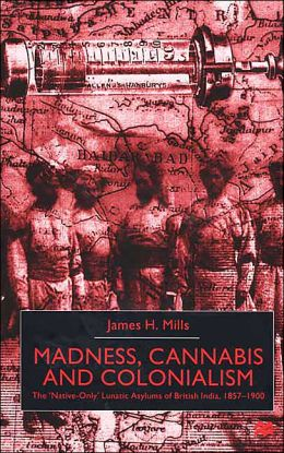 Madness Cannabis And Colonalism