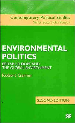 Environmental Politics: Britain, Europe and the Global Environment